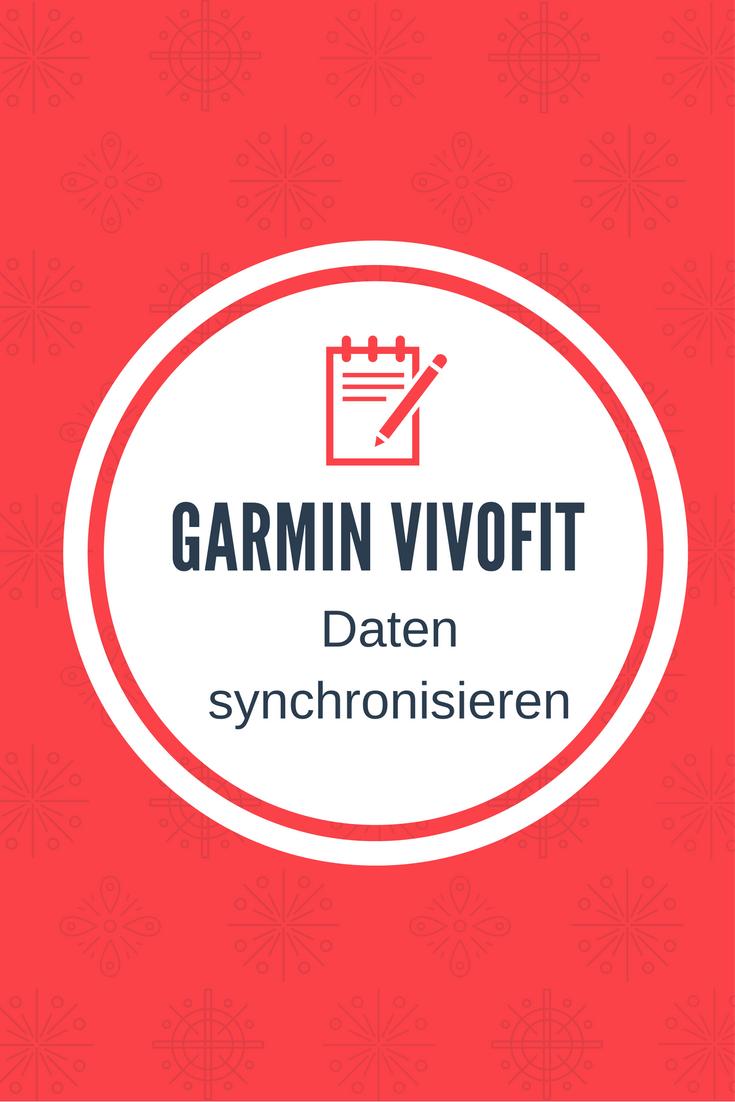 Wie werden die aufgezeichneten Daten der Garmin vivofit synchronisiert?