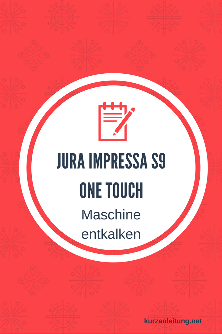 Jura Impressa S9 One Touch Kaffeevollautomat entkalken  ~ Kaffeemaschine Jura Entkalken